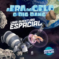 A Era do Gelo - O Big Bang: Uma Aventura Espacial