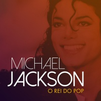 Michael Jackson - O Rei do Pop